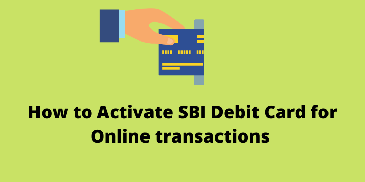 How To Activate SBI Debit Card for Online Transactions