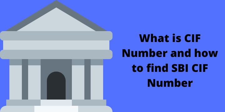 What is CIF Number and how to find SBI CIF Number.