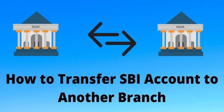 How to Transfer SBI Account to Another Branch