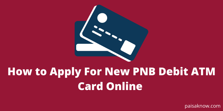 How to Apply For New PNB Debit ATM Card Online