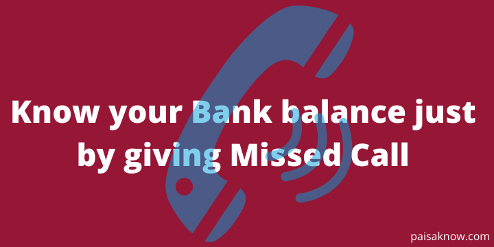 Know your Bank balance just by giving Missed Call