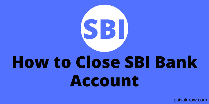 How to Close SBI Bank Account