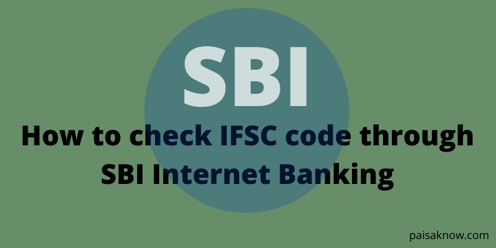 How to check IFSC code through SBI Internet Banking