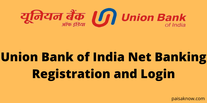Union Bank of India Net Banking Registration and Login