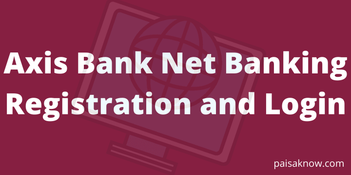 Axis Bank Net Banking Registration and Login