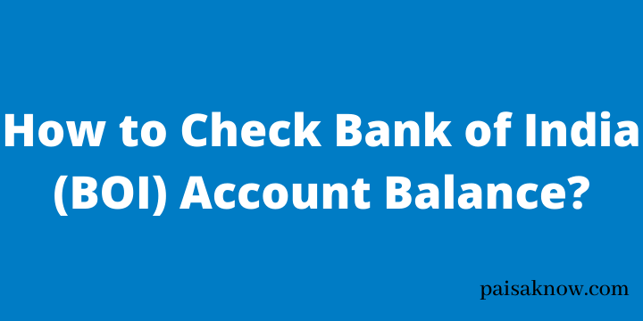 How to Check Bank of India Account Balance