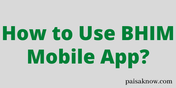 How to Use BHIM Mobile App