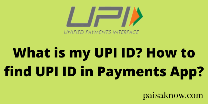 What is my UPI ID How to find UPI ID in Payments App