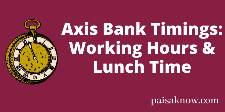 Axis Bank Timings – Working Hours & Lunch Time