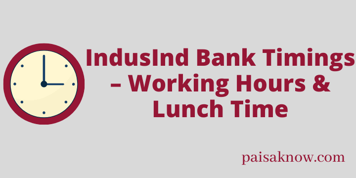 IndusInd Bank Timings – Working Hours & Lunch Time