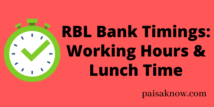 RBL Bank Timings – Working Hours & Lunch Time