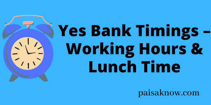 Yes Bank Timings – Working Hours & Lunch Time