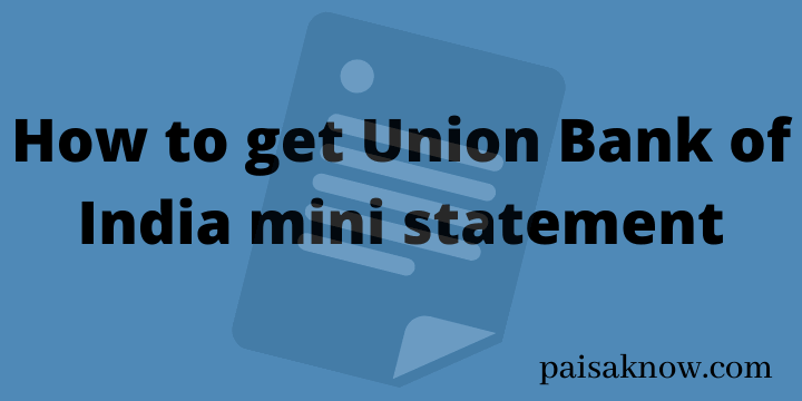 How to get Union Bank of India mini statement