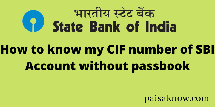 How to know my CIF number of SBI Account without passbook
