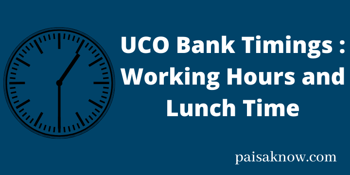 UCO Bank Timings - Working Hours and Lunch Time
