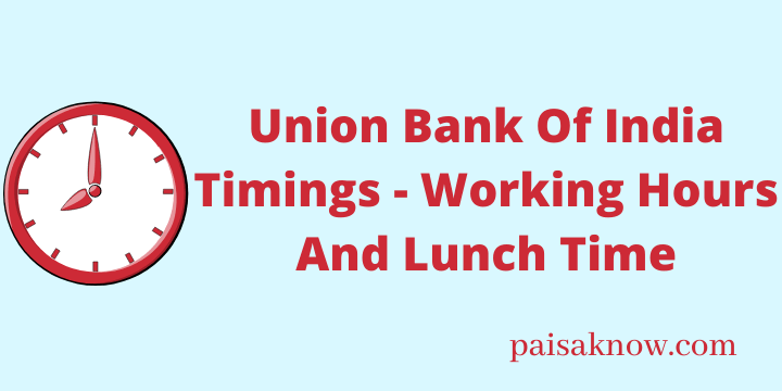 Union Bank Of India Timings - Working Hours And Lunch Time
