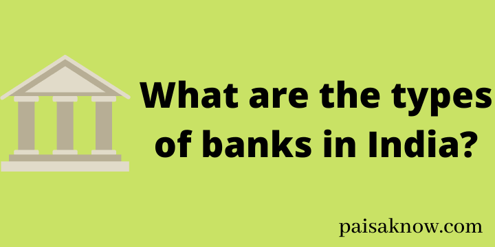 What are the types of banks in India