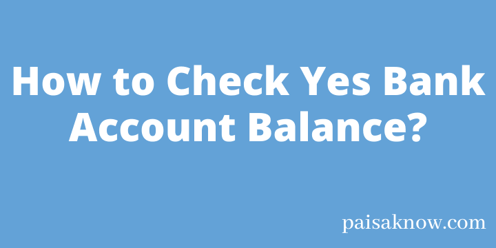 How to Check Yes Bank Account Balance