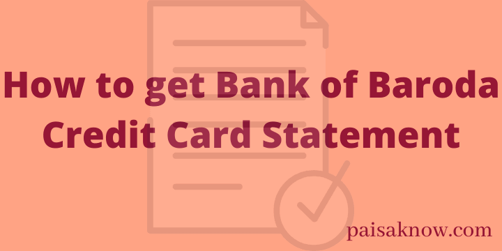 How to get Bank of Baroda Credit Card Statement