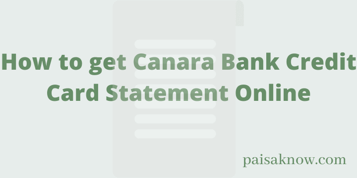 How to get Canara Bank Credit Card Statement Online