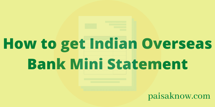 How to get Indian Overseas Bank Mini Statement