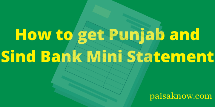 How to get Punjab and Sind Bank Mini Statement