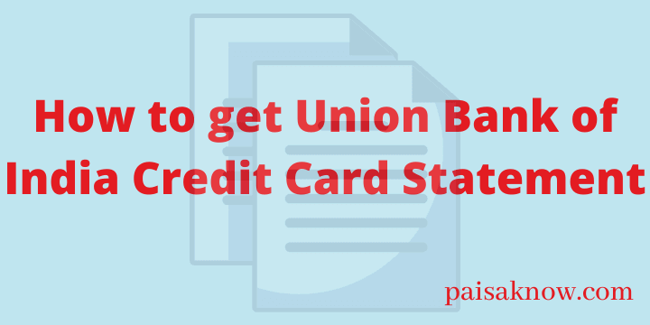 How to get Union Bank of India Credit Card Statement