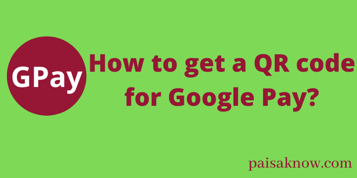 How to get a QR code for Google Pay