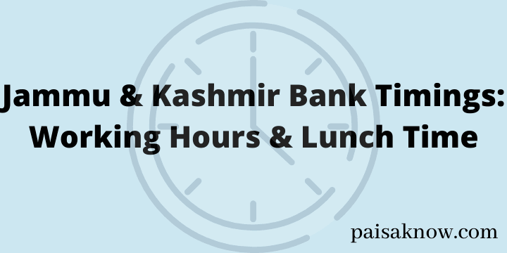 Jammu & Kashmir Bank Timings Working Hours & Lunch Time