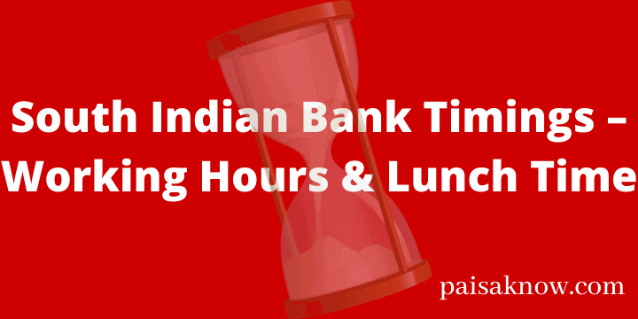 South Indian Bank Timings – Working Hours & Lunch Time