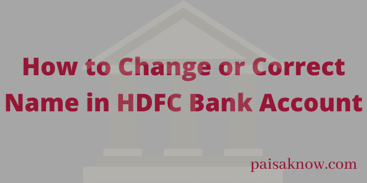 How to Change or Correct Name in HDFC Bank Account