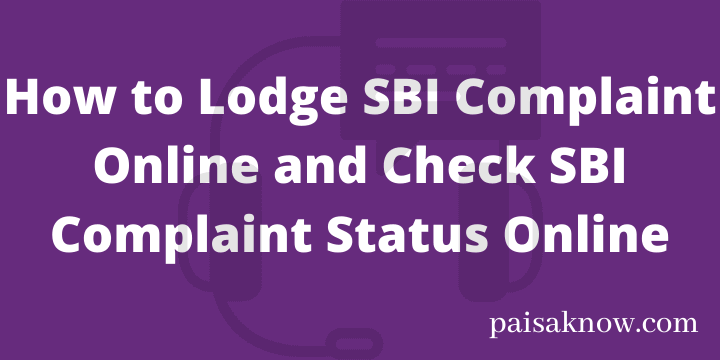 How to Lodge SBI Complaint Online and Check SBI Complaint Status Online