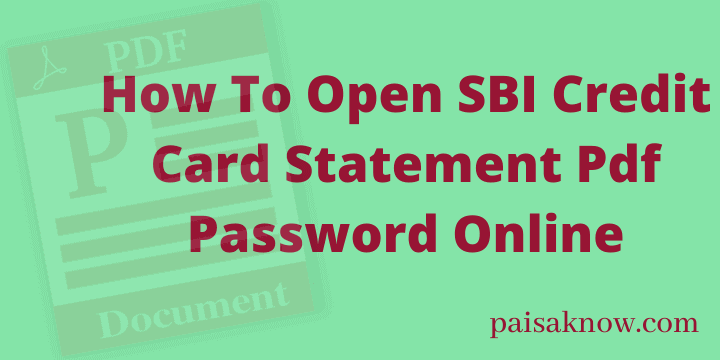 How To Open SBI Credit Card Statement Pdf Password Online