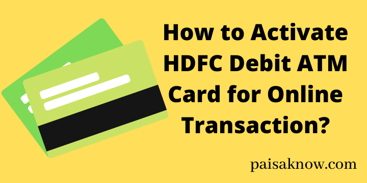 How to Activate HDFC Debit ATM Card for Online Transaction
