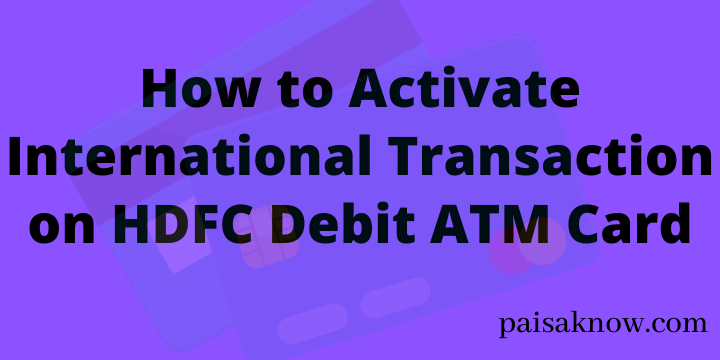 How to Activate International Transaction on HDFC Debit ATM Card