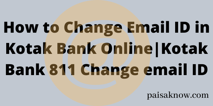 How to Change Email ID in Kotak Bank Online Kotak Bank 811 Change email ID