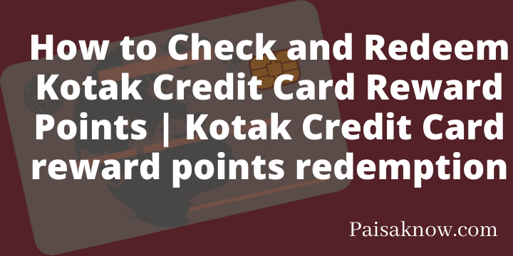 How to Check and Redeem Kotak Credit Card Reward Points Kotak Credit Card reward points redemption