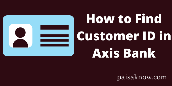 How to Find Customer ID in Axis Bank