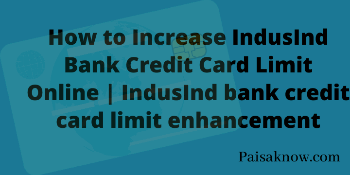 How to Increase IndusInd Bank Credit Card Limit Online IndusInd bank credit card limit enhancement