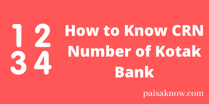 How to Know CRN Number of Kotak Bank