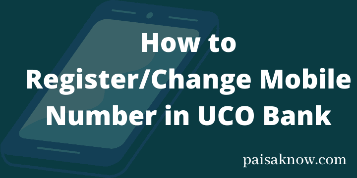 How to Register or Change Mobile Number in UCO Bank