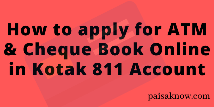 How to apply for ATM & Cheque Book Online in Kotak 811 Account