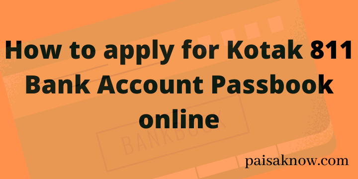 How to apply for Kotak 811 Bank Account Passbook online