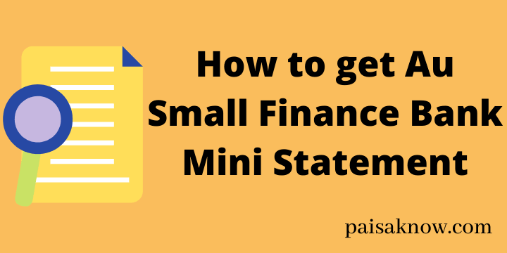 How to get Au Small Finance Bank Mini Statement