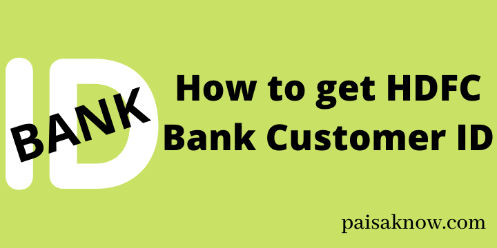 How to get HDFC Bank Customer ID