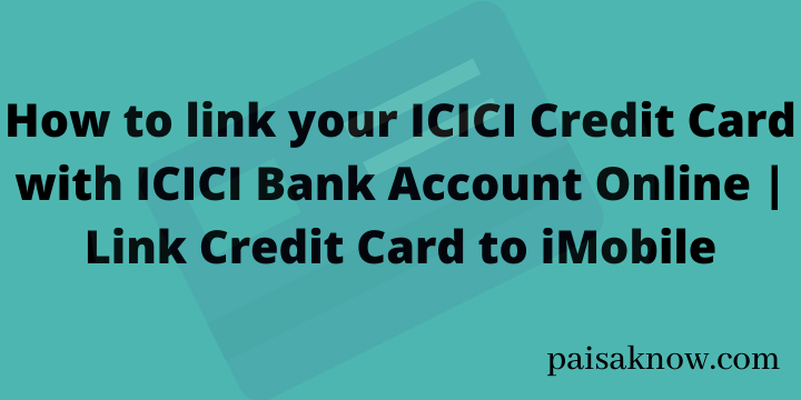 How to link your ICICI Credit Card with ICICI Bank Account Online Link Credit Card to iMobile