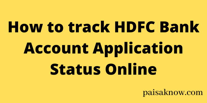 How to track HDFC Bank Account Application Status Online