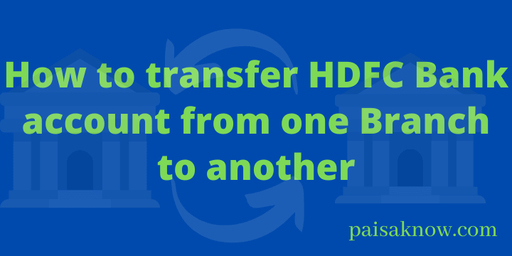 How to transfer HDFC Bank account from one Branch to another