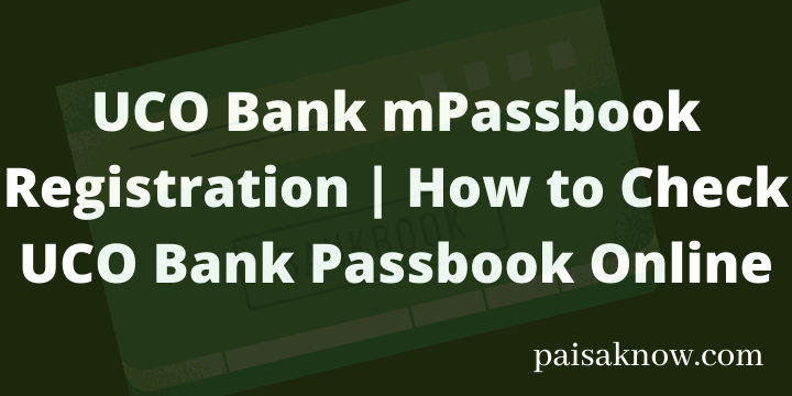 UCO Bank mPassbook Registration ,How to Check UCO Bank Passbook Online