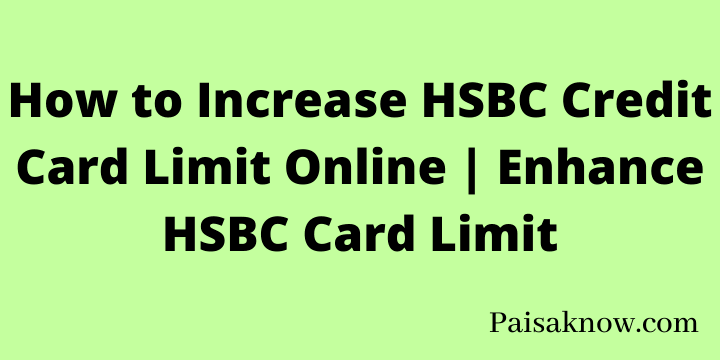 How to Increase HSBC Credit Card Limit Online Enhance HSBC Card Limit